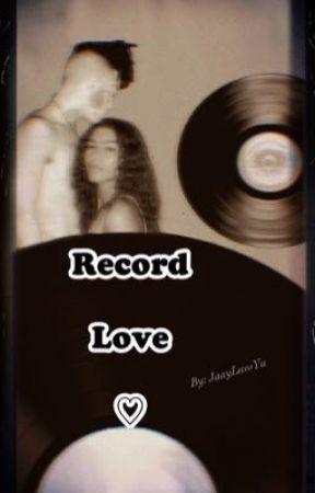 Record Love ♡ by JaayLuvsYu