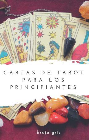Cartas de Tarot para los Principiantes by la_bruja_gris