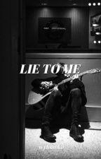 Lie To Me | Malum/Cake by wayfmuke98