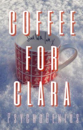Coffee for Clara by PsychoGenius