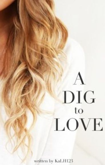 A Dig to Love