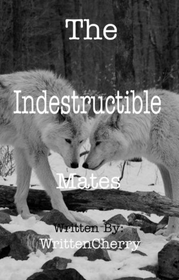 The Indestructible Mates