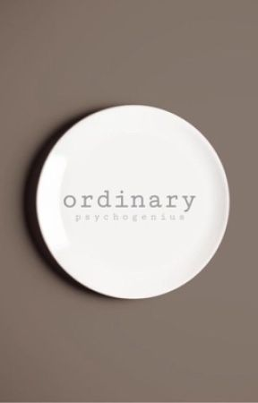Ordinary by PsychoGenius