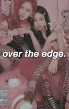 over the edge. | chaennie by yejislady