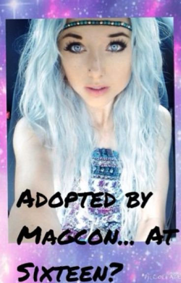 Adopted by Magcon... At Sixteen?
