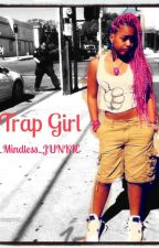 His Trap Girl by Tha_Mindless_Junkie