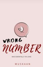 Wrong Number (Accidentally In Love Series, Book#1) by _musu__
