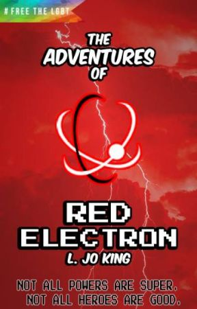 The Adventures of Red Electron by LanaJoKing