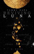 Reviving Luna by thirteen_excelsior