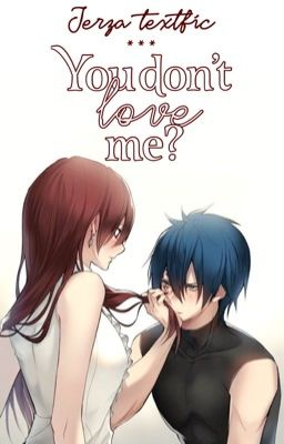 jerza / you don't love me
