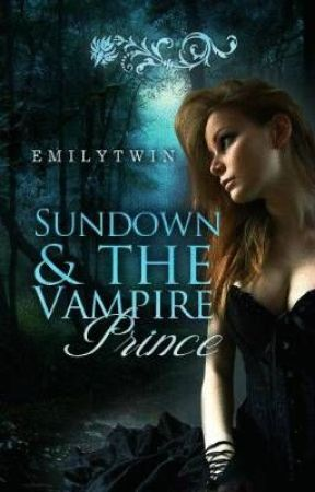 SunDown And The Vampire Prince (ON HOLD) by emilytwin