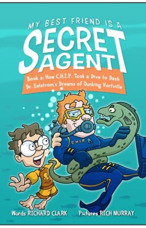MY BEST FRIEND IS A SECRET AGENT: How C.H.I.P. Took a Dive to Dash... by rclarkbtd