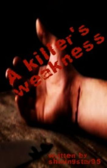 A Killer's Weakness (on hold)