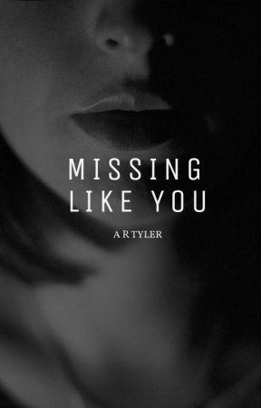 Missing Like You by AbbyRoseTyler