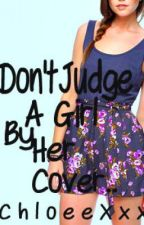Don't Judge A Girl By Her Cover..[Louis Tomlinson Fan Fic] by ChloeeXxx