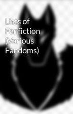 Lists of Fanfiction (Various Fandoms) by PokemonDestiny