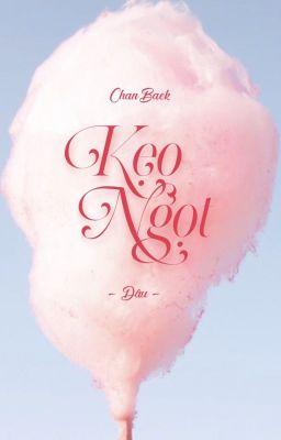 [Oneshot] [EXO] [ChanBaek] Kẹo ngọt