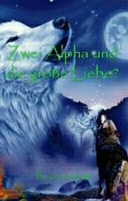 Zwei Alpha und die große Liebe? (boyxboy) √ by drachenlady8