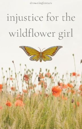 injustice for the wildflower girl by drowninginstars