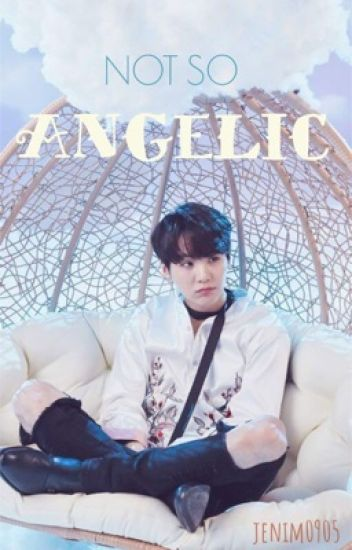 Not So Angelic | MYG ff