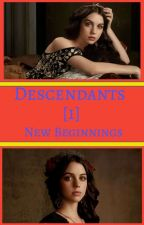 Descendants [1] New Beginnings by Bodineaf