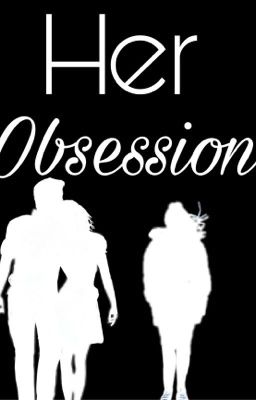 obsessed Stories - Wattpad
