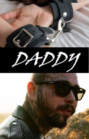Daddy ♡-- Post Malone Smut Fan Fiction by OceanoKennedy