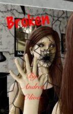 Broken (A twist on The Twilight Saga) by Andrea_Dawn_Riley