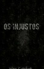 Os Injustos by WesCalafati