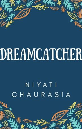 Dreamcatcher by NiyatiChaurasia