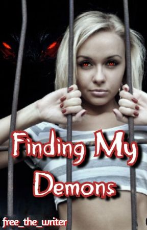 Finding My Demons by free_the_writer