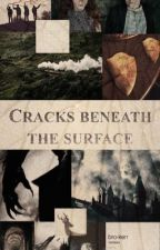 Cracks beneath the surface by DementedSlytherin