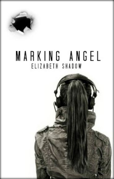Marking Angel by ElizabethShadow