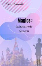 Magics : La bataille de Moscou by Anaielle
