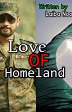 Love oF Homeland .Completed ✔ by LaibaNoor6