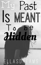My Past Was Meant To Be Hidden by EllasDreams