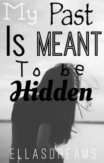 My Past Was Meant To Be Hidden