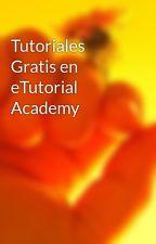 Tutoriales Gratis en eTutorial Academy by swithapapa