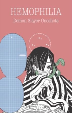 𝙷𝙴𝙼𝙾𝙿𝙷𝙸𝙻𝙸𝙰 [Demon Slayer Oneshots & Scenarios] by EverlastingDynasty
