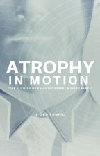 atrophy in motion (the slowing down of necessary moving parts) by ingeniousmacabre