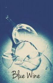 Blue Wine by hasnataha