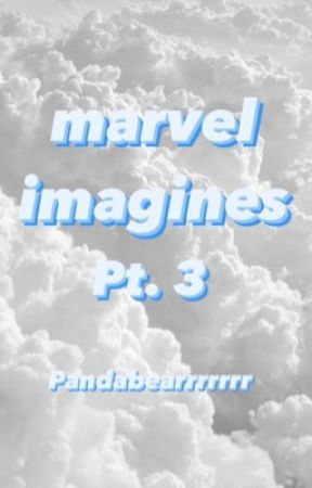 Marvel Imagines pt. 3  by pandabearrrrrrr