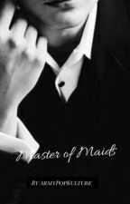 Master of Maids ||A Jikook Story|| by ArmyPopKulture