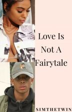 Love Is Not A Fairytale. by Simthetwin