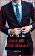 Un contrato con mi Hermano by ElisNora1