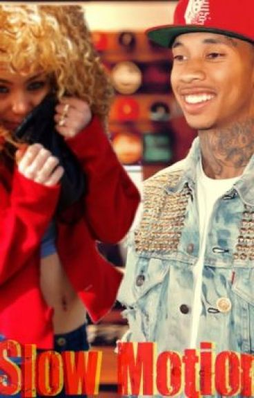 Slow Motion ; A Tyga Love Story