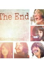 The End (Beatles Fanfiction) by 4blokesfromliverpool