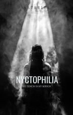 Nyctophilia // The Demon In My Mirror [ Demon x Reader ] by Astrelix