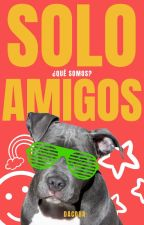 Solo amigos by Dacoba