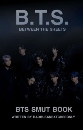 B.T.S. 18+ (REQUESTS OPEN) by BadBusanBxtchesOnly